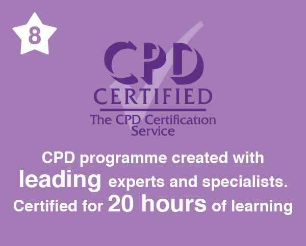 Number 8. C P D programme created with leading experts and specialists. Certified for 20 hours of learning.